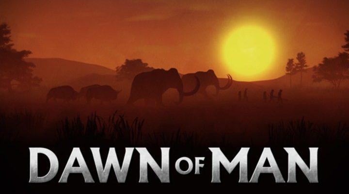 Dawn Of Man или Рассвет Человеков