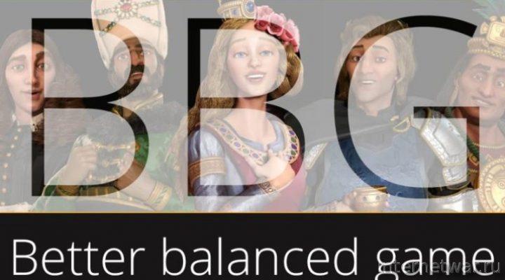 Better Balanced Game — мод для Civilization 6